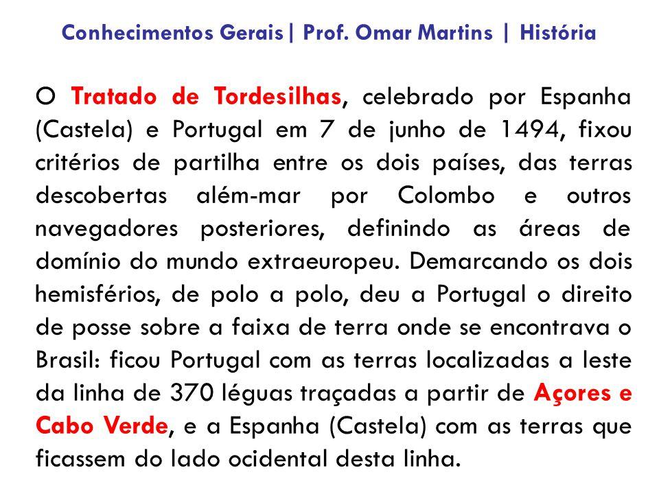 O Tratado de Tordesilhas, celebrado por Espanha (Castela) e Portugal em 7 de junho de 1494, fixou critérios de partilha entre os dois países, das terr