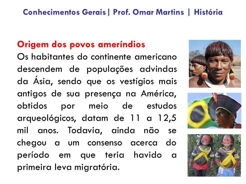 Origem dos povos ameríndios Os habitantes do continente americano descendem de populações advindas da Ásia, sendo que os vestígios mais antigos de sua