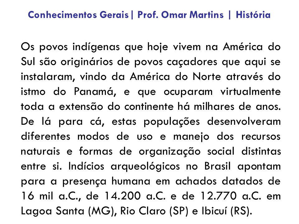 Os povos indígenas que hoje vivem na América do Sul são originários de povos caçadores que aqui se instalaram, vindo da América do Norte através do is