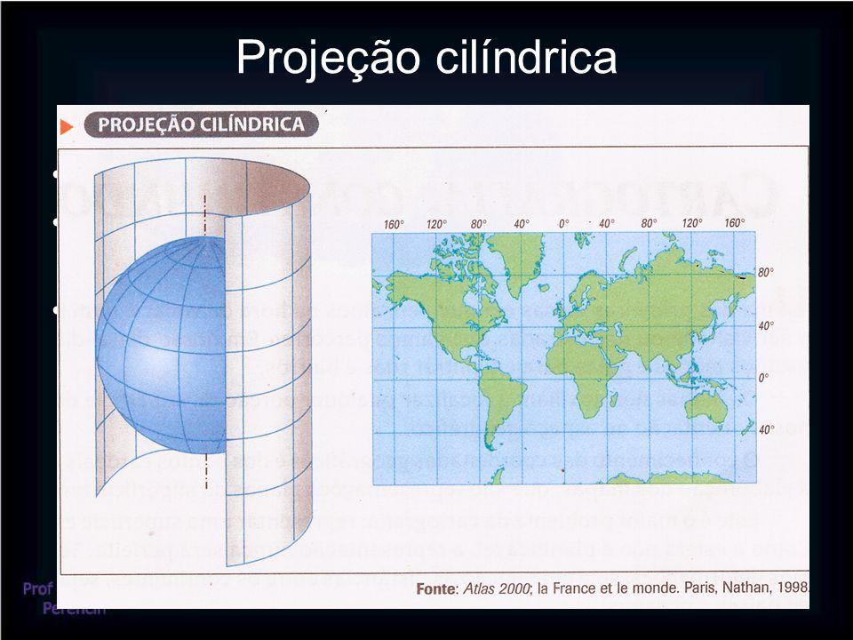 Projeção cilíndrica •Ideal para representar planisférios •Possui maior precisão nas proximidades do Equador •Amplia exageradamente as regiões polares