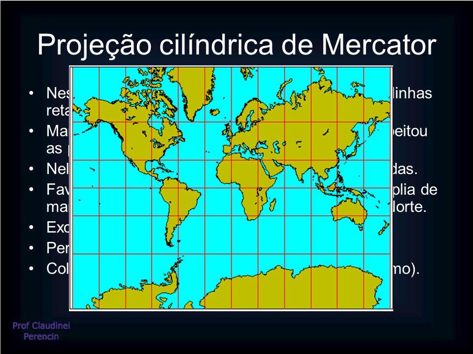 Projeção cilíndrica de Mercator •Nesta projeção os meridianos e os paralelos são linhas retas que se cortam em ângulos retos.