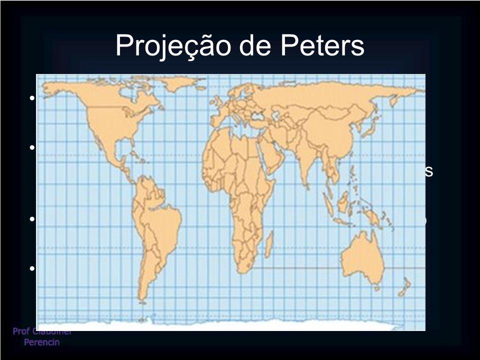 Projeção de Peters •Alterou as formas em para manter as reais proporções dos continentes.