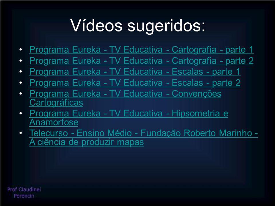 Vídeos sugeridos: •Programa Eureka - TV Educativa - Cartografia - parte 1Programa Eureka - TV Educativa - Cartografia - parte 1 •Programa Eureka - TV Educativa - Cartografia - parte 2Programa Eureka - TV Educativa - Cartografia - parte 2 •Programa Eureka - TV Educativa - Escalas - parte 1Programa Eureka - TV Educativa - Escalas - parte 1 •Programa Eureka - TV Educativa - Escalas - parte 2Programa Eureka - TV Educativa - Escalas - parte 2 •Programa Eureka - TV Educativa - Convenções CartográficasPrograma Eureka - TV Educativa - Convenções Cartográficas •Programa Eureka - TV Educativa - Hipsometria e AnamorfosePrograma Eureka - TV Educativa - Hipsometria e Anamorfose •Telecurso - Ensino Médio - Fundação Roberto Marinho - A ciência de produzir mapasTelecurso - Ensino Médio - Fundação Roberto Marinho - A ciência de produzir mapas