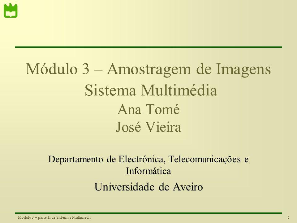 21Módulo 3 – parte II de Sistemas Multimédia Imagens de Intensidade 3 – Branco 2 – Cinza claro 1 – Cinza escuro 0 – Preto Código utilizado