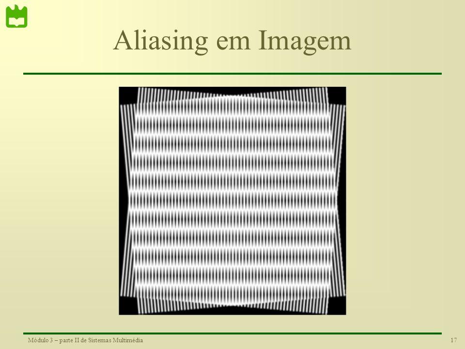 16Módulo 3 – parte II de Sistemas Multimédia Aumento da Dimensão de uma Imagem - Detalhe Valor dos pixéis da primeira linha da imagem