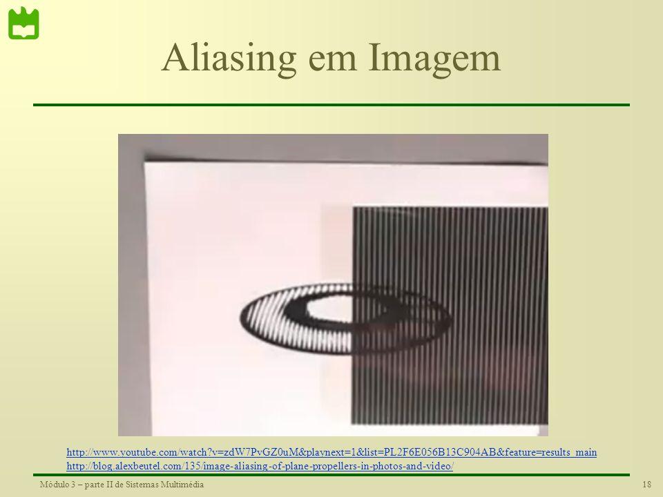 17Módulo 3 – parte II de Sistemas Multimédia Aliasing em Imagem