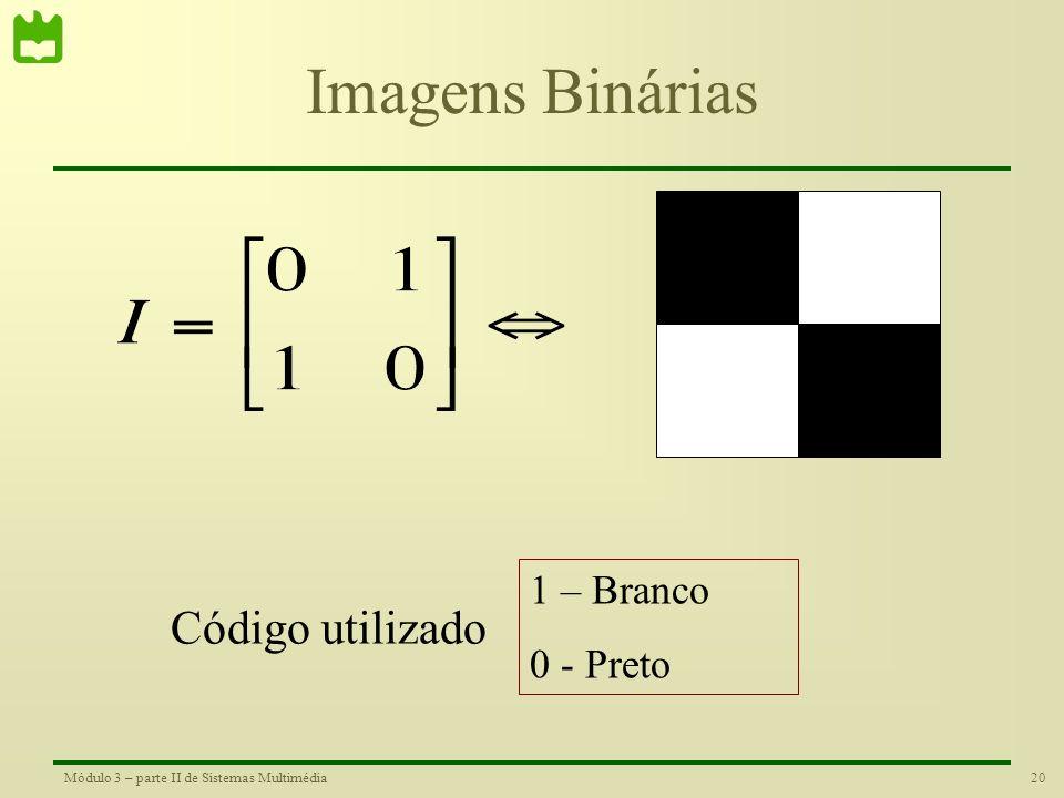 19Módulo 3 – parte II de Sistemas Multimédia Representação de Imagens Digitais •Uma imagem a preto-e-branco pode ser representada como uma matriz. •Ca