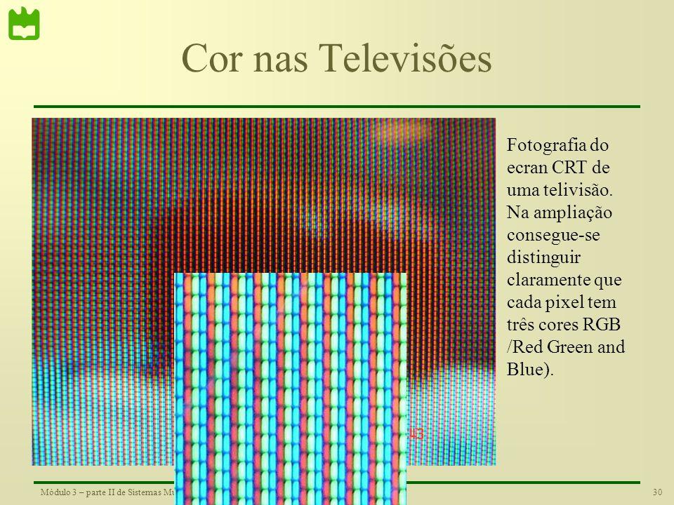29Módulo 3 – parte II de Sistemas Multimédia Exemplo do Efeito Visual de Combinação de Cores