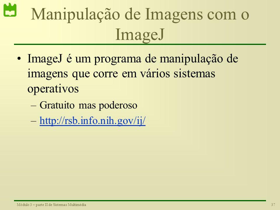 36Módulo 3 – parte II de Sistemas Multimédia Display de Imagens •Imshow é o comando que permite visualizar imagens no Matlab. load trees colormap(map)