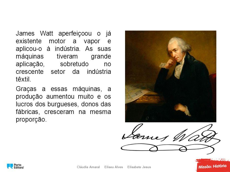 James Watt aperfeiçoou o já existente motor a vapor e aplicou-o à indústria. As suas máquinas tiveram grande aplicação, sobretudo no crescente setor d