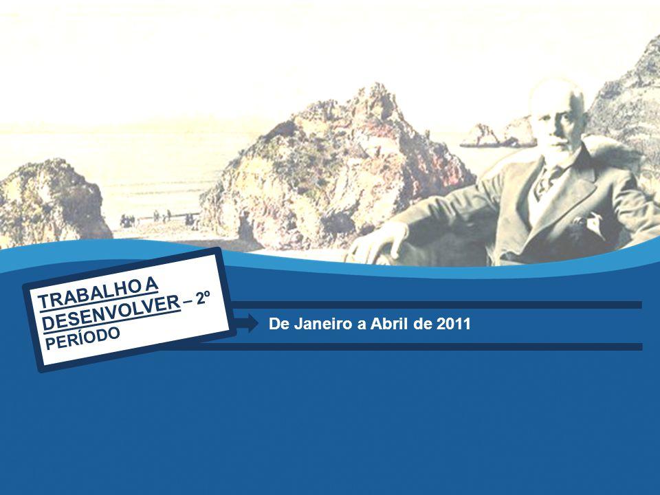 TRABALHO A DESENVOLVER – 2º PERÍODO De Janeiro a Abril de 2011