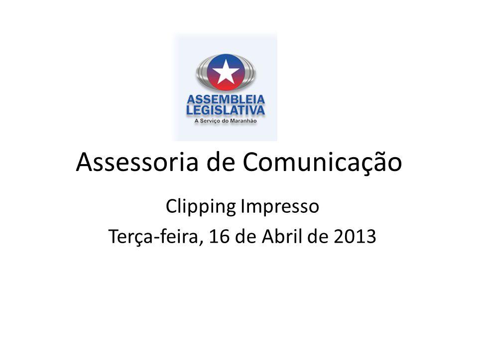 Assessoria de Comunicação Clipping Impresso Terça-feira, 16 de Abril de 2013