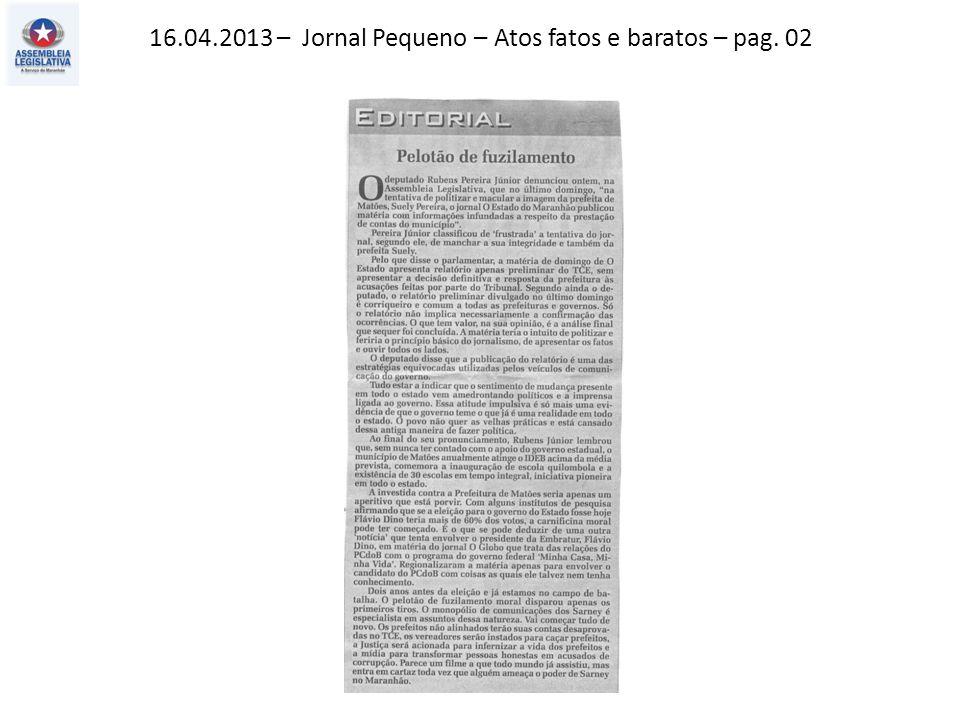 16.04.2013 – Jornal Pequeno – Atos fatos e baratos – pag. 02