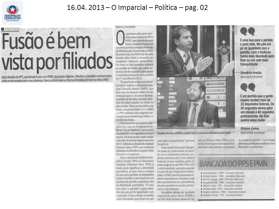 16.04. 2013 – O Imparcial – Política – pag. 02