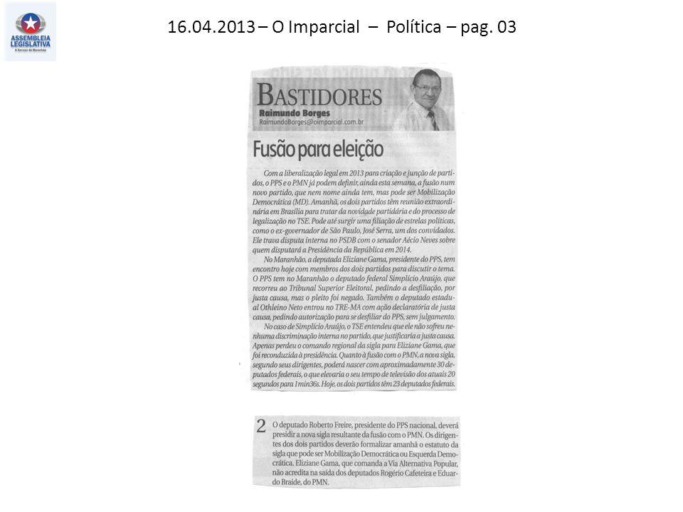 16.04.2013 – O Imparcial – Política – pag. 03