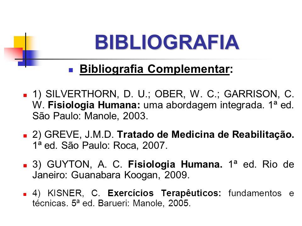 BIBLIOGRAFIA  Bibliografia Complementar:  1) SILVERTHORN, D.