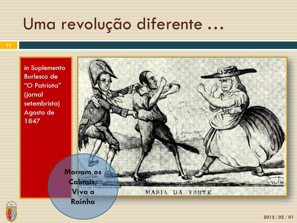 """Uma revolução diferente … 2012 / 02 / 01 11 in Suplemento Burlesco de """"O Patriota"""" (jornal setembrista) Agosto de 1847 Morram os Cabrais; Viva a Rainh"""