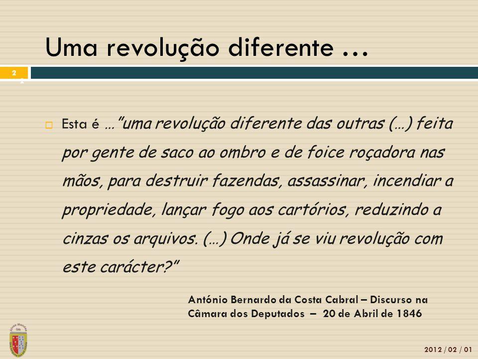 """2 Uma revolução diferente …  Esta é …""""uma revolução diferente das outras (…) feita por gente de saco ao ombro e de foice roçadora nas mãos, para dest"""