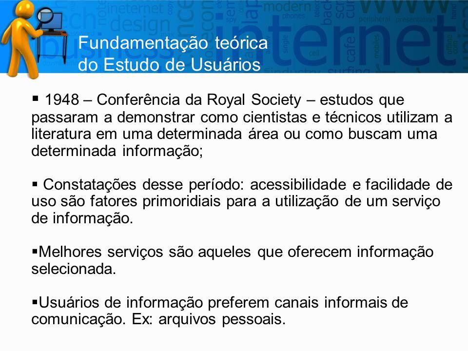 Fundamentação teórica do Estudo de Usuários  Educação de usuários é uma área negligenciada.