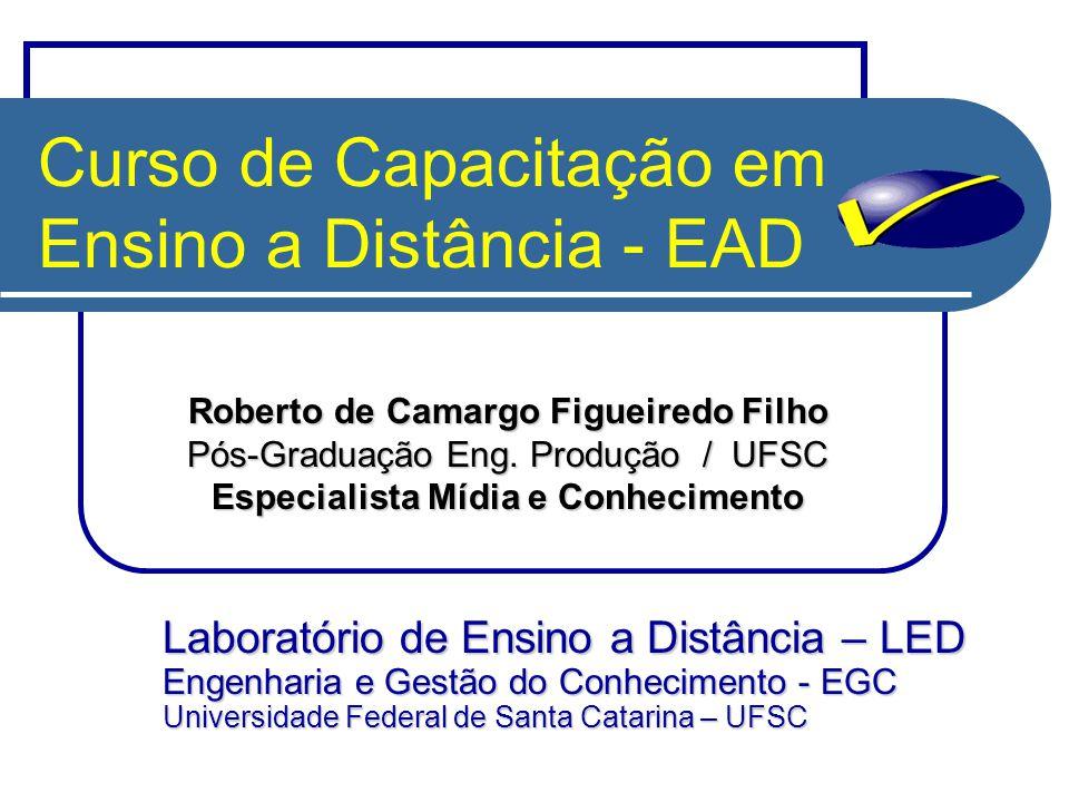 Curso de Capacitação em Ensino a Distância - EAD Roberto de Camargo Figueiredo Filho Pós-Graduação Eng.