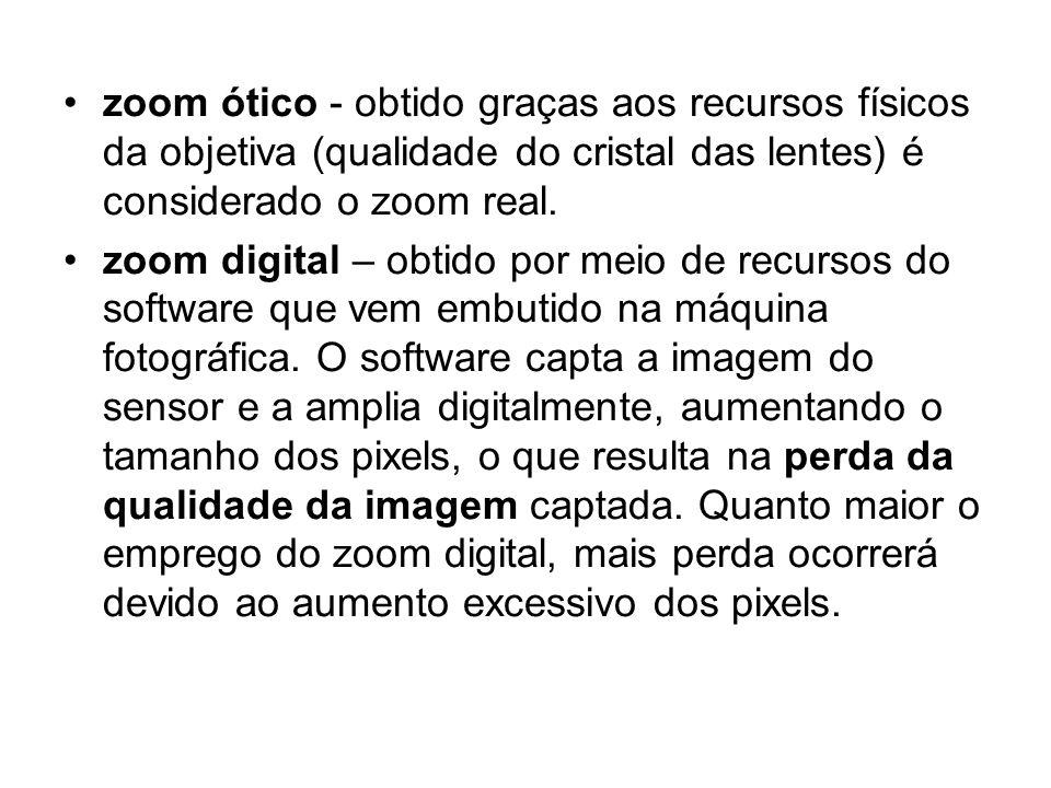 •zoom ótico - obtido graças aos recursos físicos da objetiva (qualidade do cristal das lentes) é considerado o zoom real. •zoom digital – obtido por m