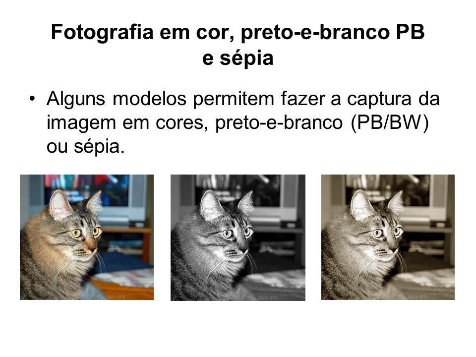 Fotografia em cor, preto-e-branco PB e sépia •Alguns modelos permitem fazer a captura da imagem em cores, preto-e-branco (PB/BW) ou sépia.