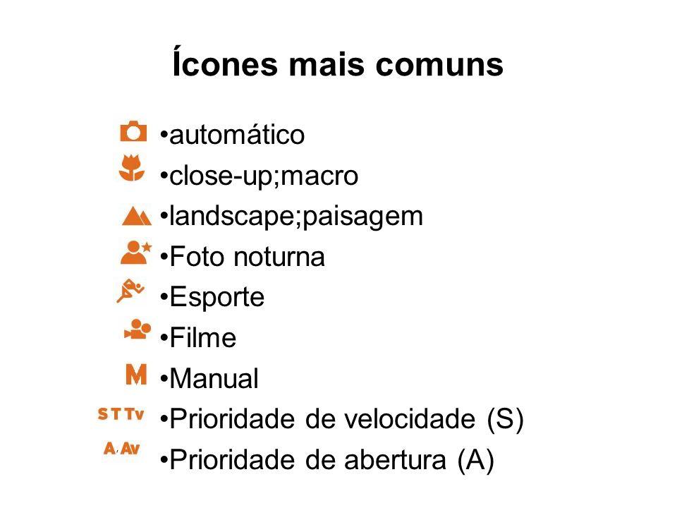 Ícones mais comuns •automático •close-up;macro •landscape;paisagem •Foto noturna •Esporte •Filme •Manual •Prioridade de velocidade (S) •Prioridade de