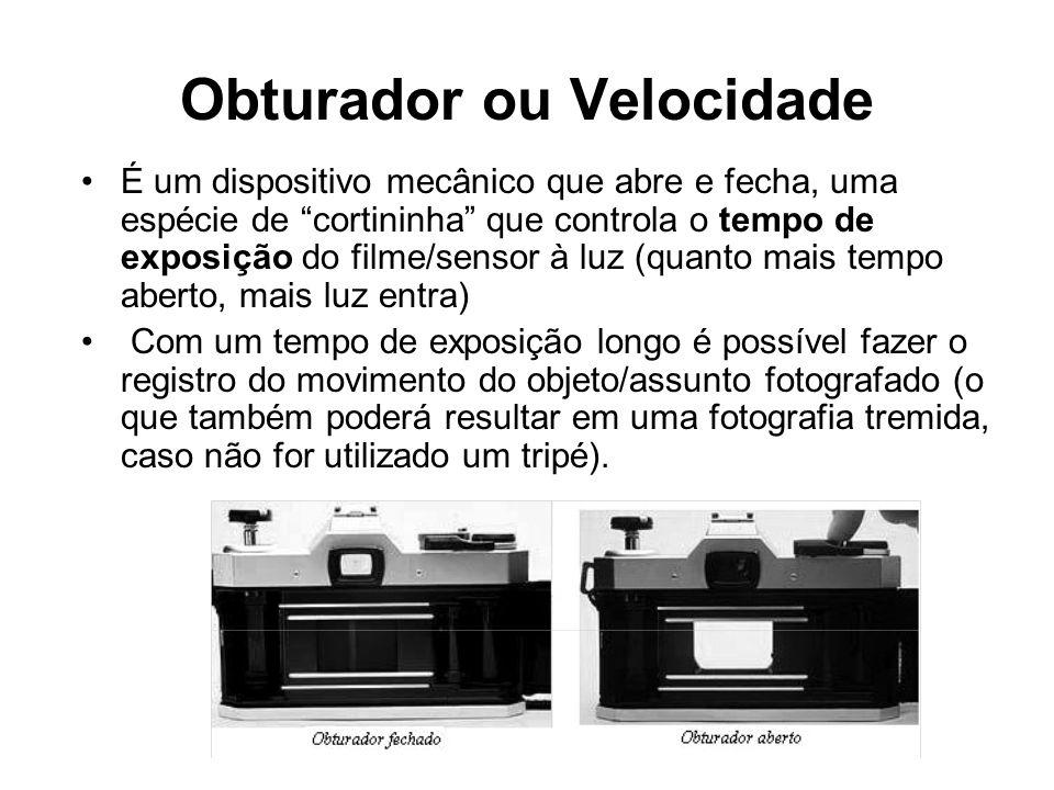 """Obturador ou Velocidade •É um dispositivo mecânico que abre e fecha, uma espécie de """"cortininha"""" que controla o tempo de exposição do filme/sensor à l"""