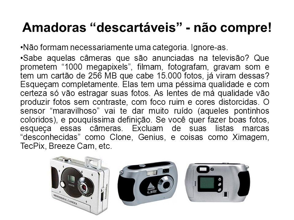 """Amadoras """"descartáveis"""" - não compre! •Não formam necessariamente uma categoria. Ignore-as. •Sabe aquelas câmeras que são anunciadas na televisão? Que"""