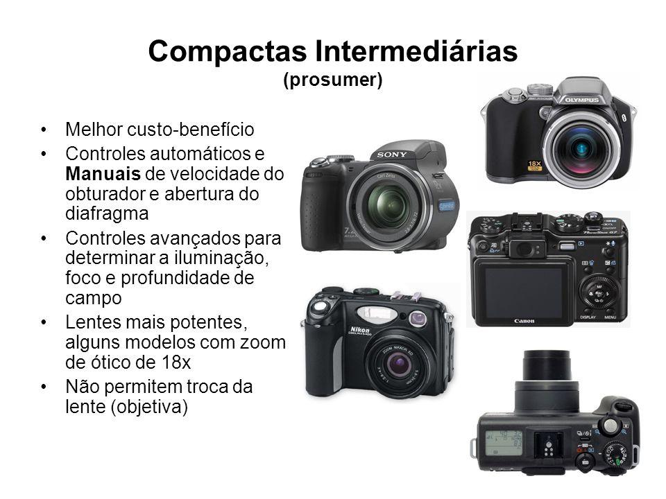 Câmera profissional DSLR Digital Single Lens Reflex •uso da própria objetiva para visualizar a imagem que será gravada; •permitem a troca de lentes (existem alguns modelos com lentes não removíveis); •permitem ajustes Manuais: velocidade do obturador e abertura do diafragma (abertura da lente) e foco; •São mais rápidas para registrar uma cena; •Preços mais elevados