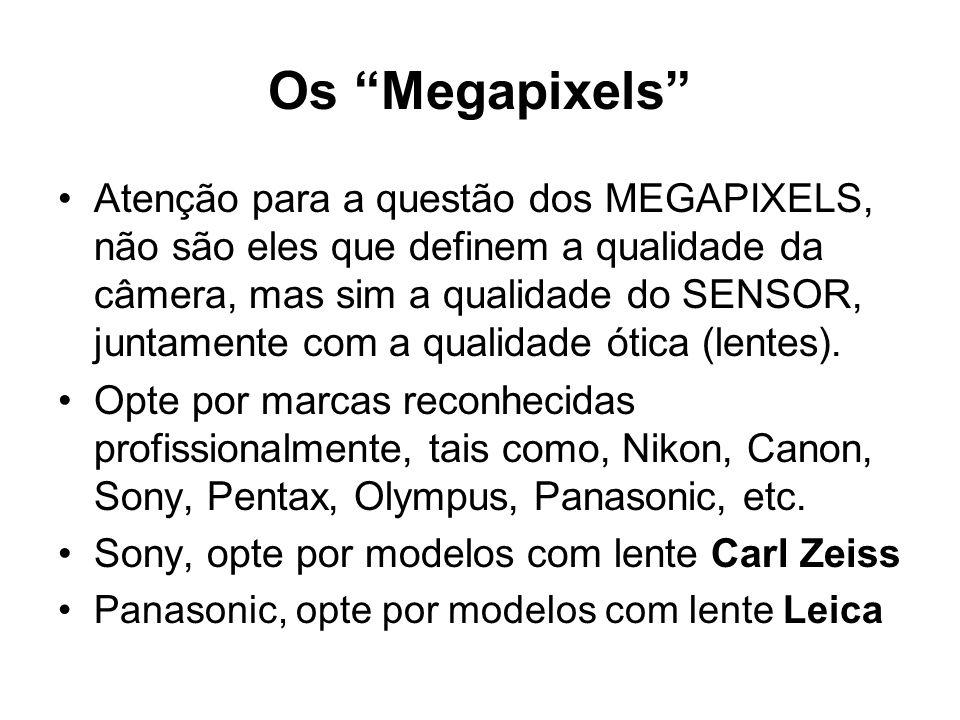 """Os """"Megapixels"""" •Atenção para a questão dos MEGAPIXELS, não são eles que definem a qualidade da câmera, mas sim a qualidade do SENSOR, juntamente com"""