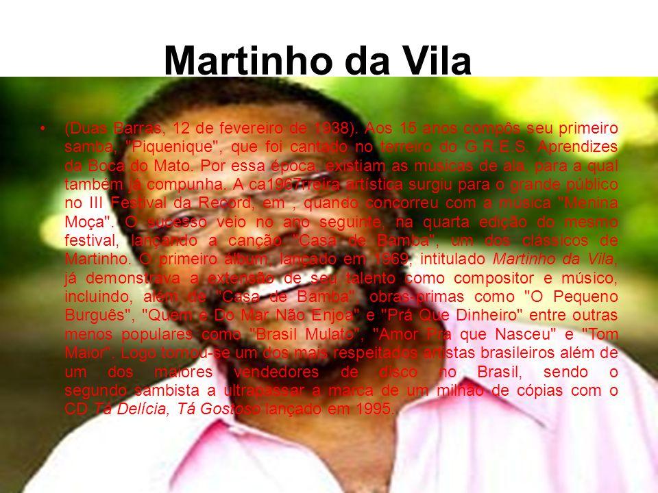 Martinho da Vila •(Duas Barras, 12 de fevereiro de 1938).