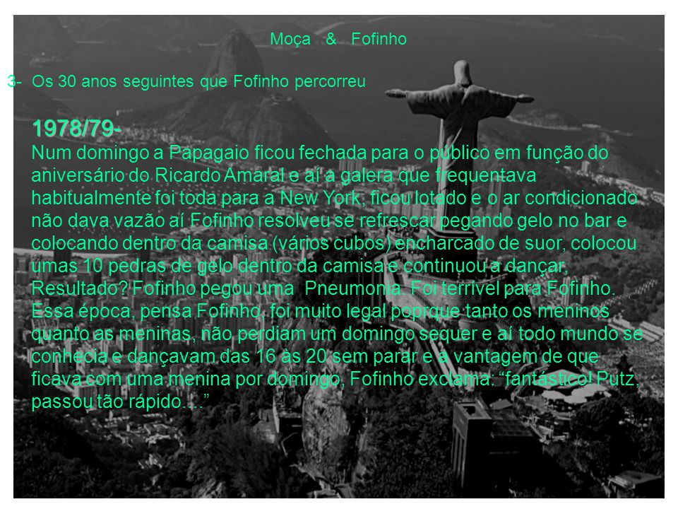 """Moça & Fofinho 3- Os 30 anos seguintes que Fofinho percorreu 1978/79- Fofinho passa a curtir os """"embalos de domingo à tarde"""" vestido como John Travolt"""