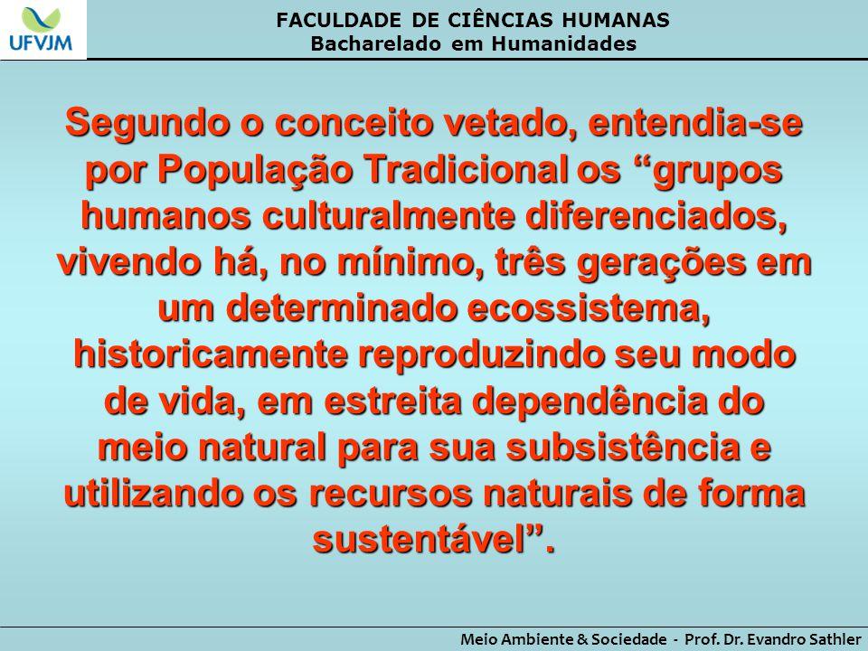 FACULDADE DE CIÊNCIAS HUMANAS Bacharelado em Humanidades Meio Ambiente & Sociedade - Prof. Dr. Evandro Sathler Segundo o conceito vetado, entendia-se