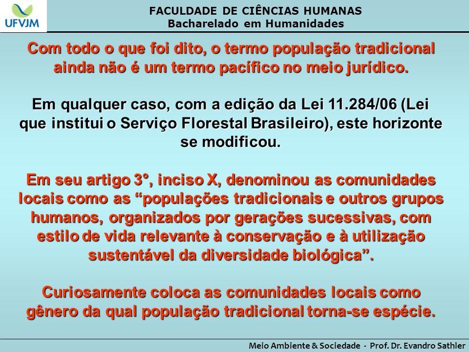 FACULDADE DE CIÊNCIAS HUMANAS Bacharelado em Humanidades Meio Ambiente & Sociedade - Prof. Dr. Evandro Sathler Com todo o que foi dito, o termo popula
