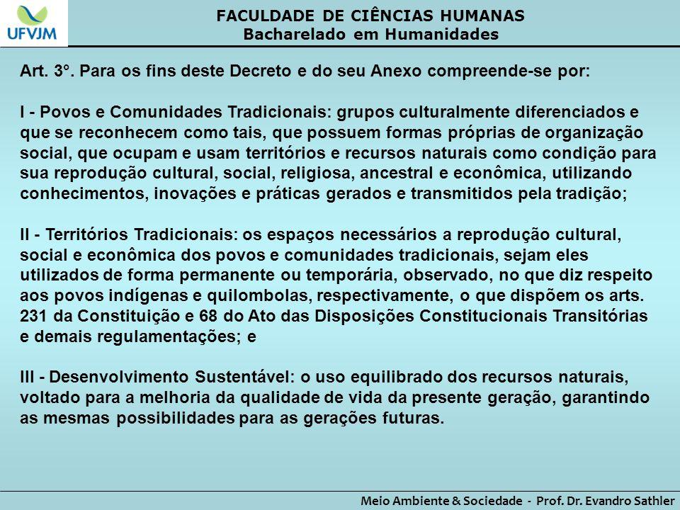 FACULDADE DE CIÊNCIAS HUMANAS Bacharelado em Humanidades Meio Ambiente & Sociedade - Prof. Dr. Evandro Sathler Art. 3°. Para os fins deste Decreto e d