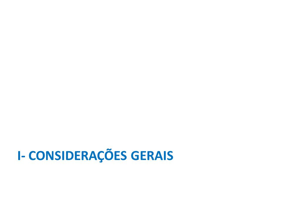 I- CONSIDERAÇÕES GERAIS
