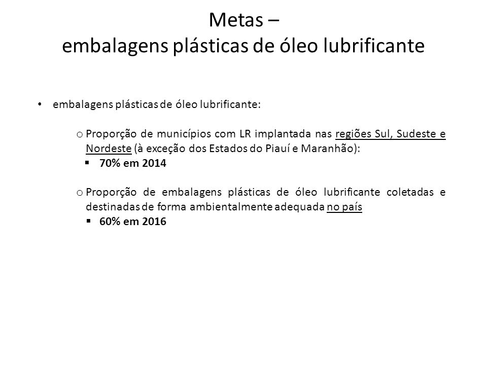 Pleitos dos Proponentes • Participação pecuniária do consumidor para custeio da logística reversa, destacada no preço do produto e isenta de tributaçã
