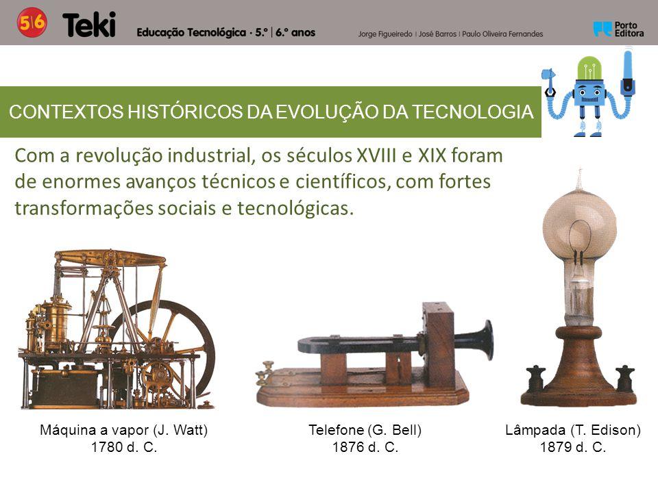 Com a revolução industrial, os séculos XVIII e XIX foram de enormes avanços técnicos e científicos, com fortes transformações sociais e tecnológicas.