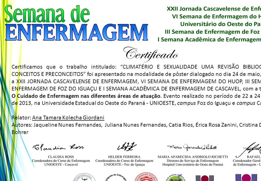 """Certificamos que o trabalho intitulado: """"CLIMATÉRIO E SEXUALIDADE UMA REVISÃO BIBLIOGRÁFICA: CONCEITOS E PRECONCEITOS"""" foi apresentado na modalidade d"""