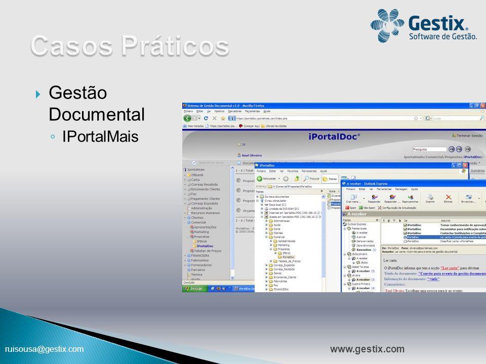 ruisousa@gestix.com  Gestão Documental ◦ IPortalMais 09:47 www.gestix.com
