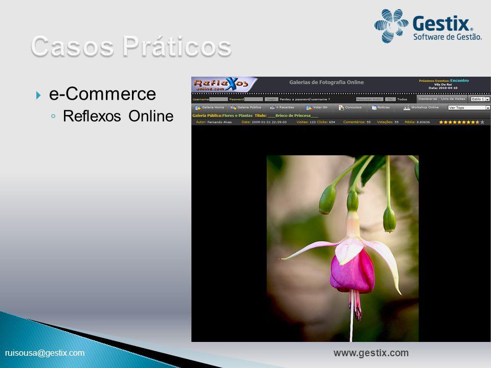 ruisousa@gestix.com  e-Commerce ◦ Reflexos Online 09:47 www.gestix.com