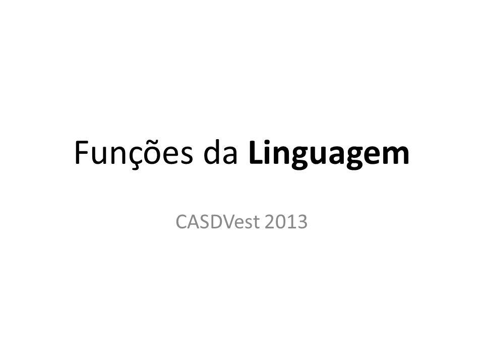 Funções da Linguagem CASDVest 2013