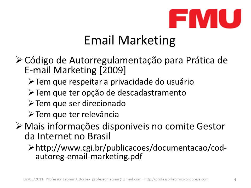 Email Marketing  Fabricantes  Easy Mailing (Dinamize)  iContact  ConstantContact  UolHost  VerticalResponse  Email Marketing (Locaweb)  Carteiro Express  Mail Chimp 5 02/08/2011 Professor Leomir J.