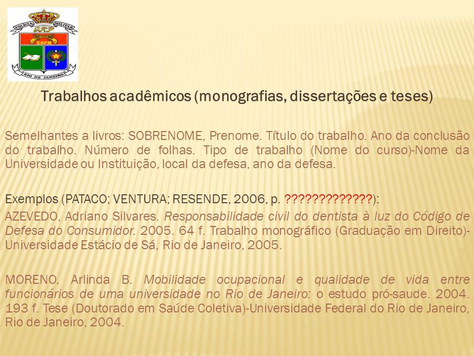 Trabalhos acadêmicos (monografias, dissertações e teses) Semelhantes a livros: SOBRENOME, Prenome.