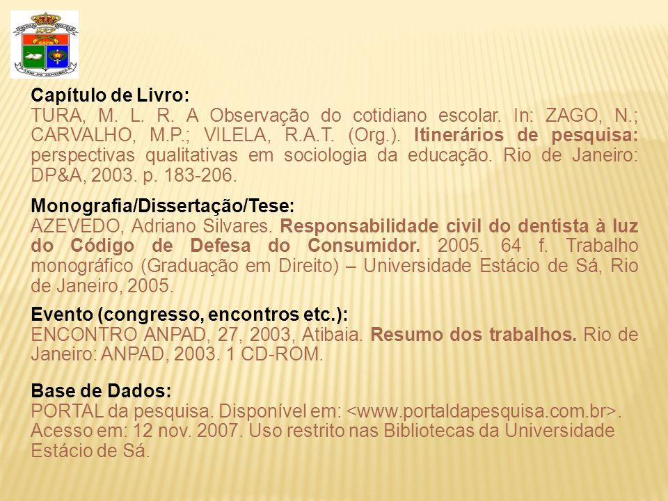 Capítulo de Livro: TURA, M. L. R. A Observação do cotidiano escolar. In: ZAGO, N.; CARVALHO, M.P.; VILELA, R.A.T. (Org.). Itinerários de pesquisa: per