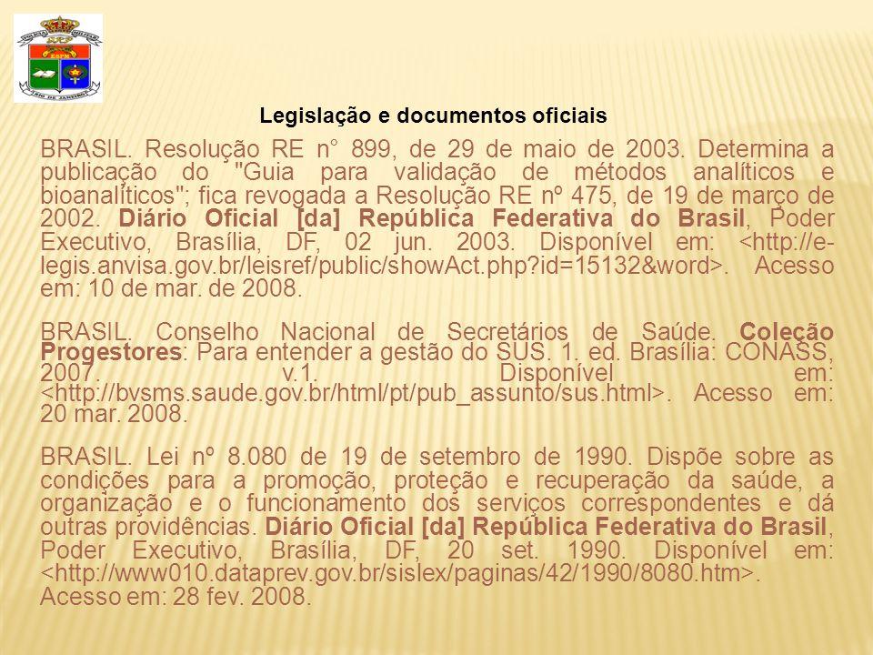 Legislação e documentos oficiais BRASIL. Resolução RE n° 899, de 29 de maio de 2003. Determina a publicação do