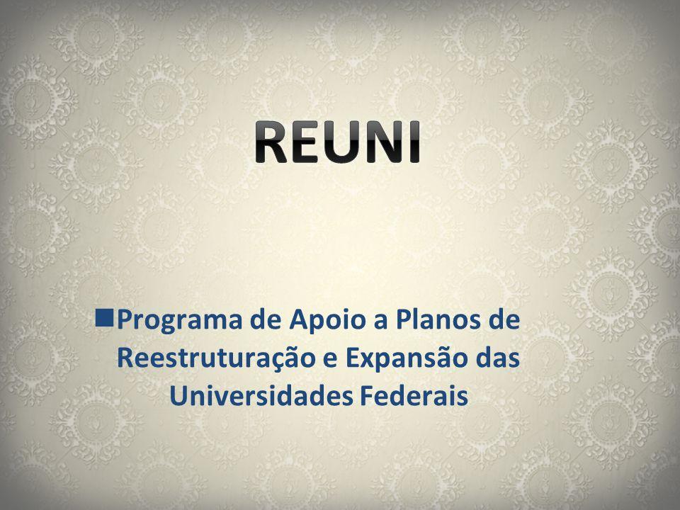  Programa de Apoio a Planos de Reestruturação e Expansão das Universidades Federais