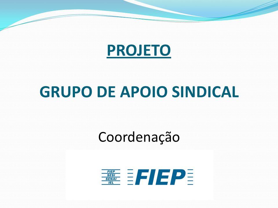 PROJETO GRUPO DE APOIO SINDICAL Coordenação