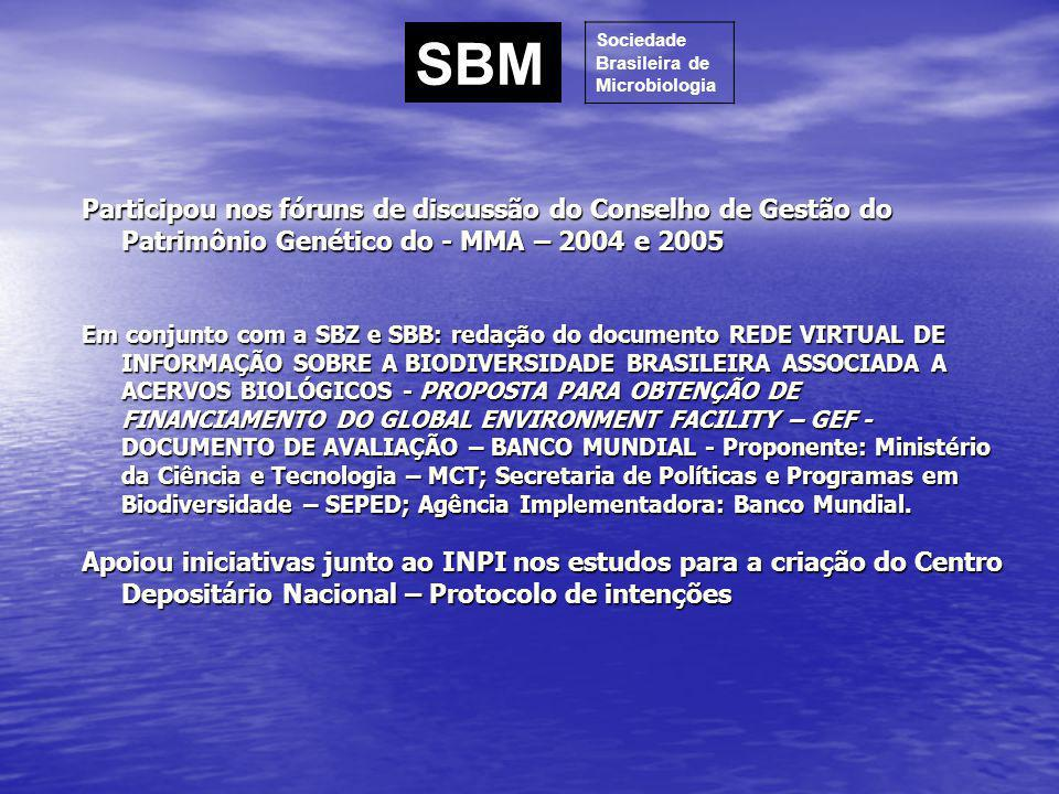 Participou nos fóruns de discussão do Conselho de Gestão do Patrimônio Genético do - MMA – 2004 e 2005 Em conjunto com a SBZ e SBB: redação do documen